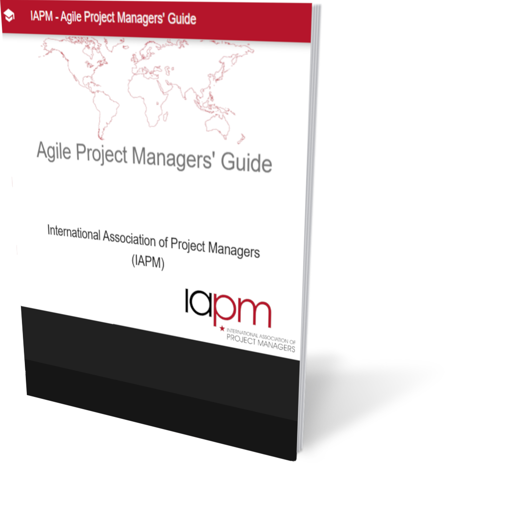 Agile Project Managers' Guide (IAPM) - IAPM's certification basis applied in agile project management